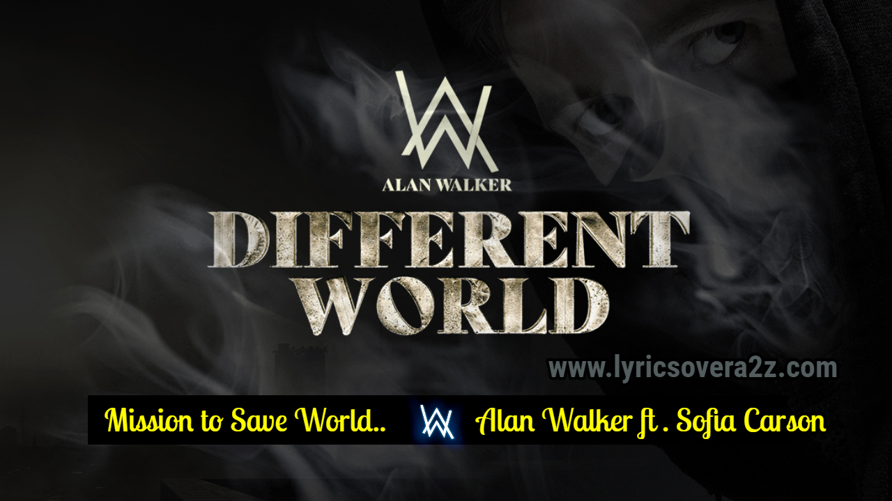 Different2Bworld2BLyrics2Bby2BAlan2Bwalker lyricsovera2z