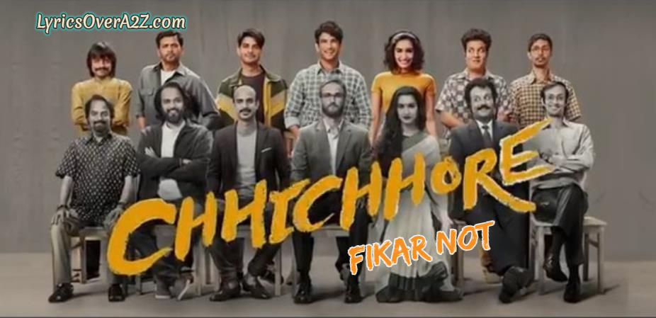 Fikar Not Lyrics - Chhichore | Dev Negi,Amit mishra