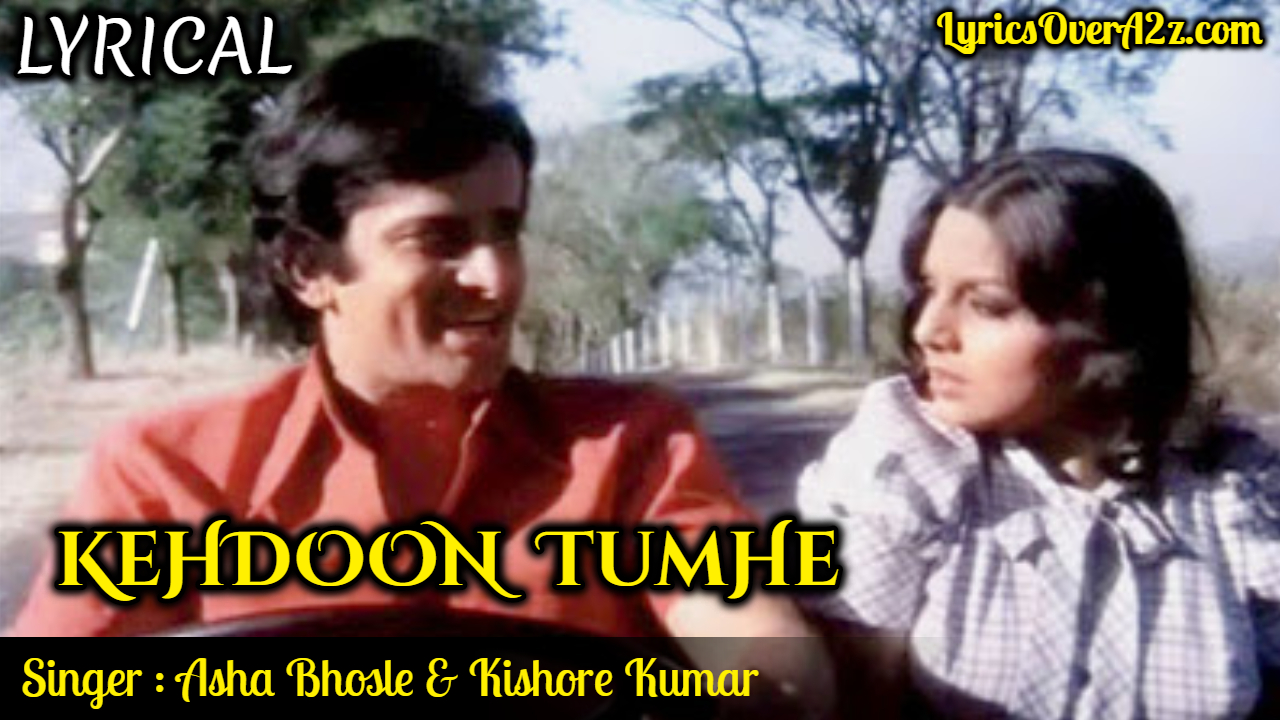 Kehdoon Tumhein – Lyrics | Deewar (1975) | Lyrics Over A2z