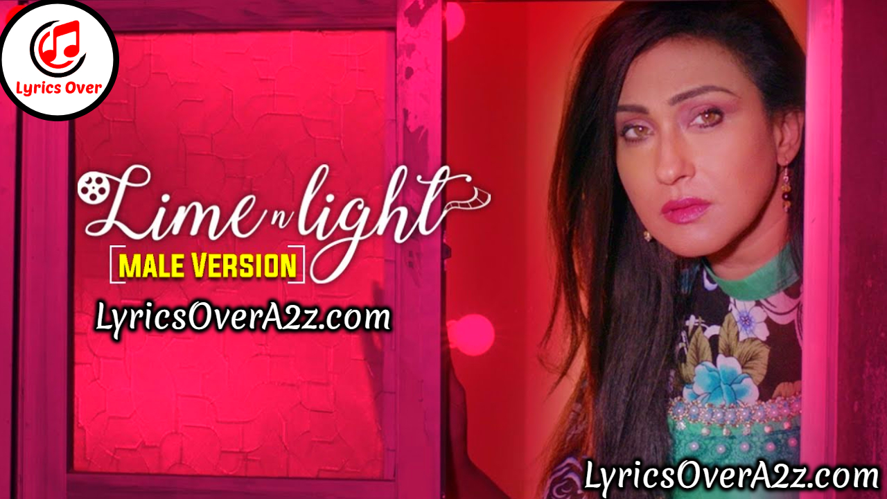 LIMELITE LYRICS [ MALE VERSION ] – Lime 'N' Light | Rituparna | Lyrics Over A2z