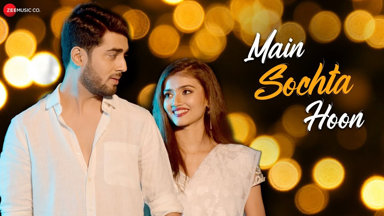 MAIN SOCHTA HOON LYRICS – Akshay Mhatre & Gaurav Patil | Lyrics Over A2z