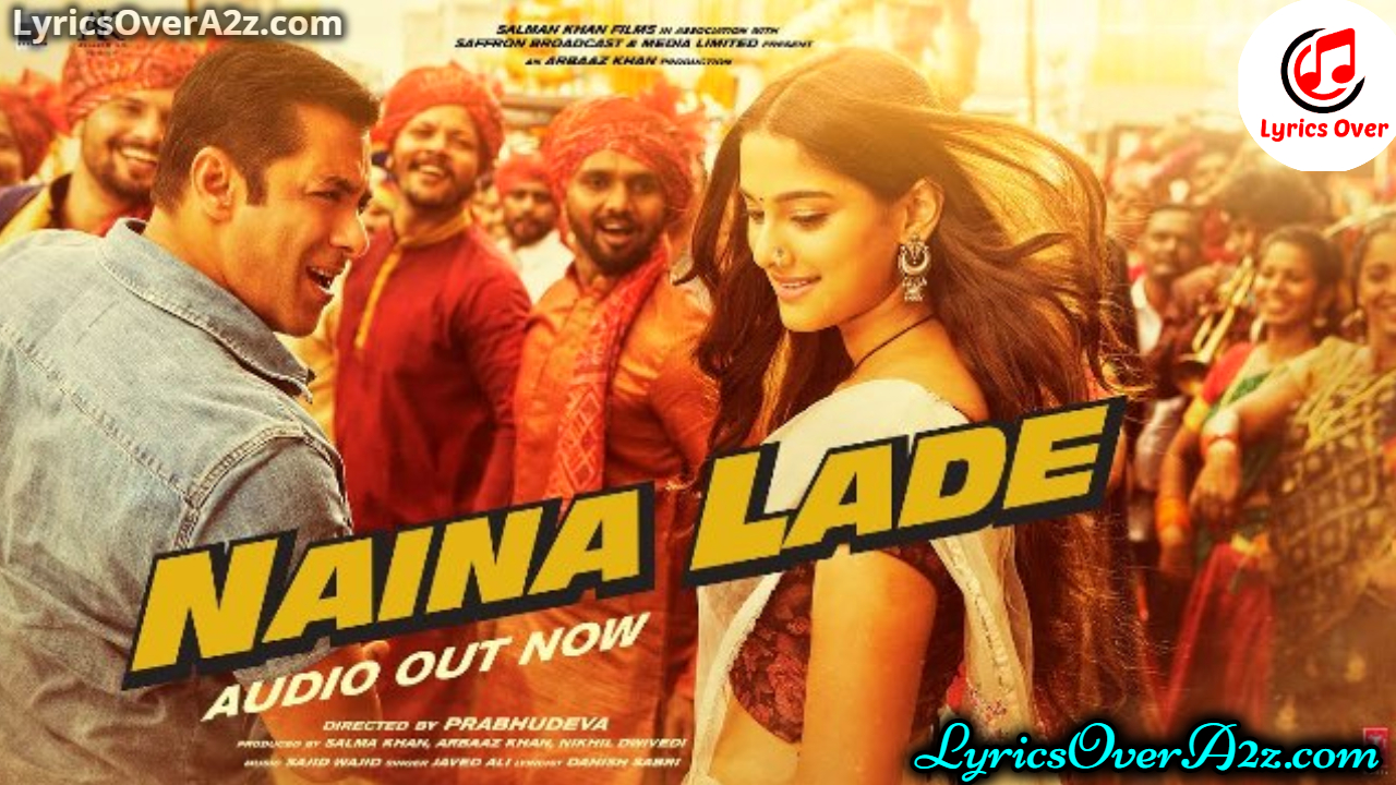 NAINA LADE LYRICS – DABANGG 3 | Salman Khan & Sonakshi Sinha | Lyrics Over A2z