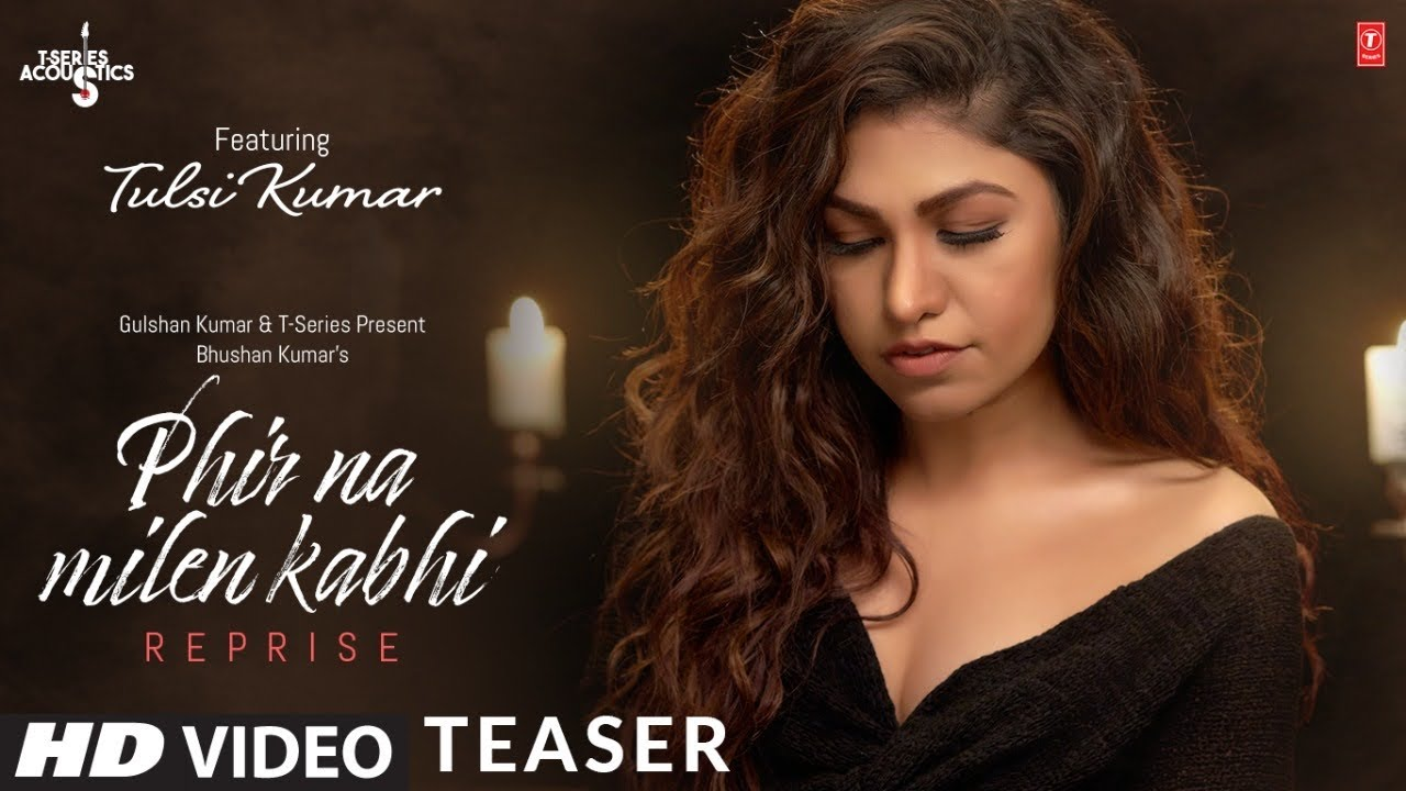 PHIR NA MILEN KABHI REPRISE VERSION LYRICS – Tulsi Kumar  – Lyrics Over A2z