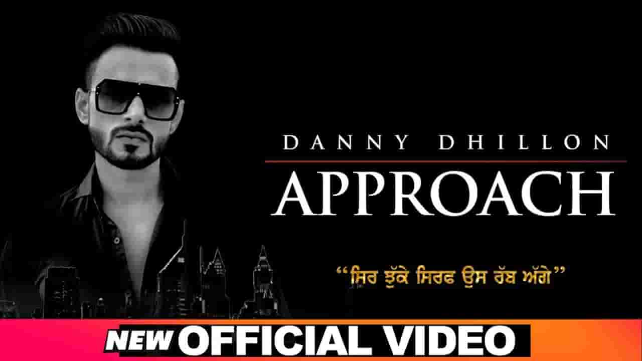 APPROACH LYRICS » DANNY DHILLON » Lyrics Over A2z