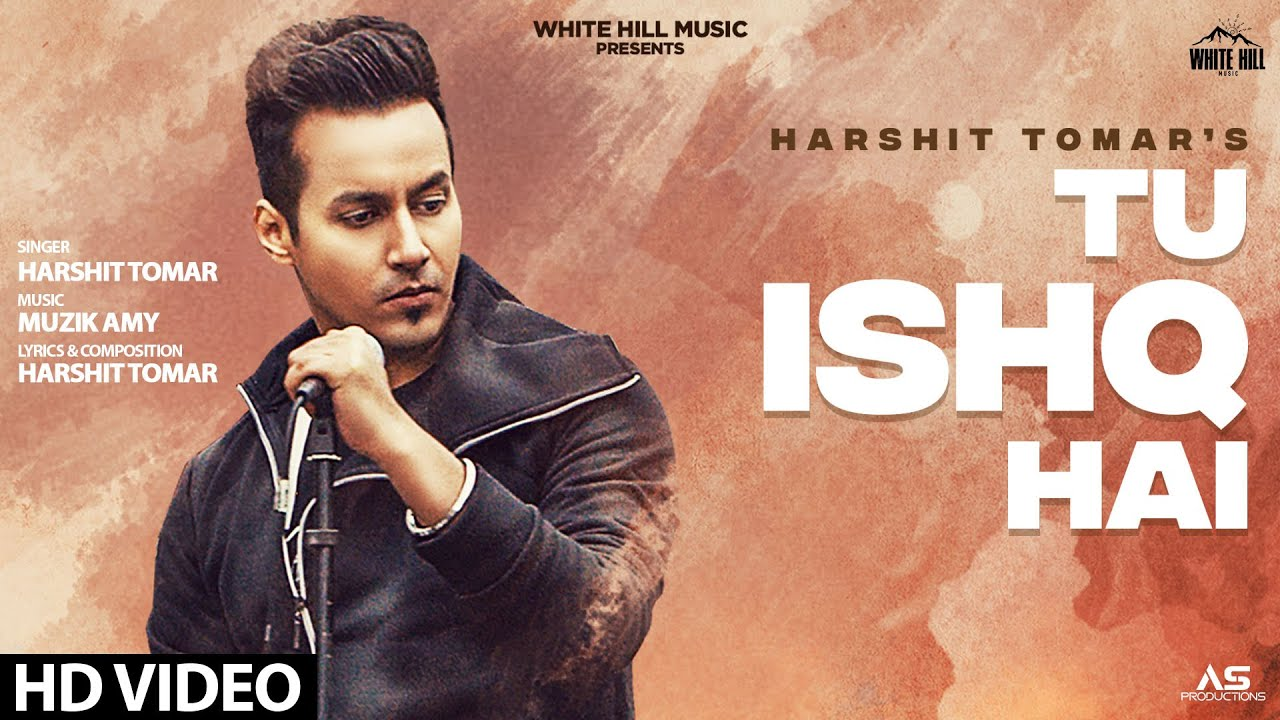TU ISHQ HAI LYRICS » HARSHIT TOMAR » LyricsOverA2z