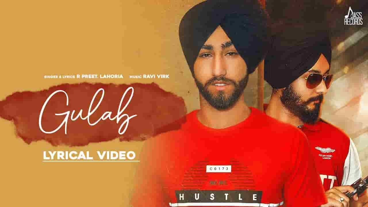 GULAB LYRICS – R PREET LAHORIA | Lyrics Over A2z