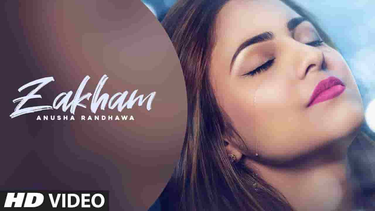 ZAKHAM LYRICS – Anusha Randhawa ft Johnny Vick | Lyrics Over A2z